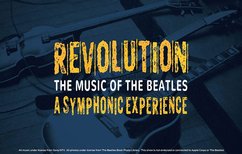 Revolution The Music Of The Beatles A Symphonic Experience